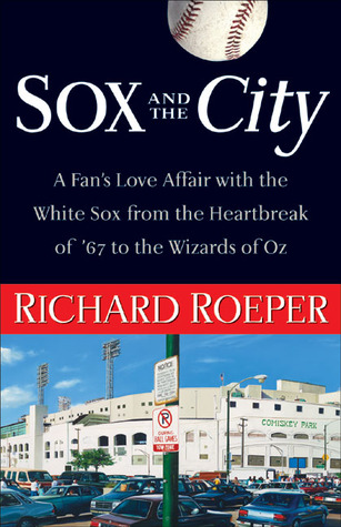 Sox and the City by Richard Roeper