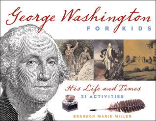 george-washington-for-kids-his-life-and-times-with-21-activities