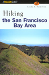 Hiking the San Francisco Bay Area: A Guide to the Bay Area's Greatest Hiking Adventures
