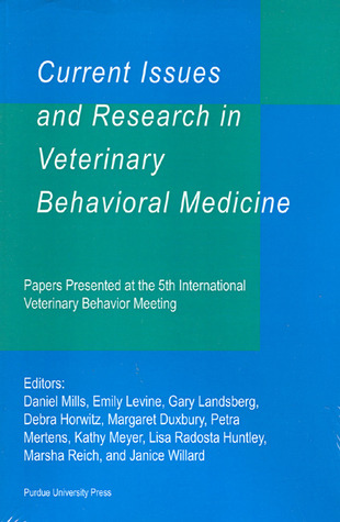 Current Issues and Research in Veterinary Behavioral Medicine: Papers Presented at the 5th International Veterinary Behavior Meeting