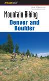 Mountain Biking Denver and Boulder (Regional Mountain Biking Series)