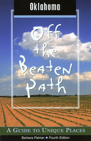 Oklahoma Off the Beaten Path, 4th: A Guide to Unique Places