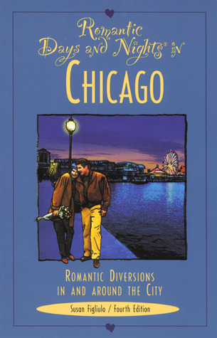 Romantic Days and Nights in Chicago, 4th: Romantic Diversions in and around the City