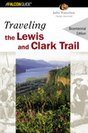 Traveling the Lewis and Clark Trail, 3rd