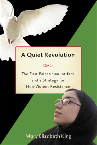 A Quiet Revolution: The First Palestinian Intifada and Nonviolent Resistance
