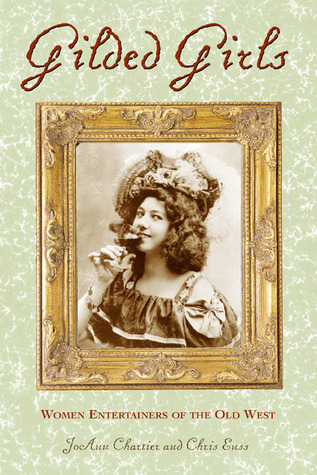 Ebook Gilded Girls: Women Entertainers of the Old West by Chris Enss TXT!