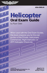 Helicopter Oral Exam Guide: When Used with the Oral Exam Guides, This Book Prepares You for the Oral Portion of the Private, Instrument, Commercial, Flight Instructor, or ATP Helicopter Checkride