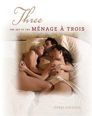 Three: The Art of the Ménage à Trois
