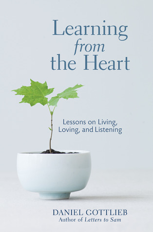 Learning from the Heart by Daniel Gottlieb
