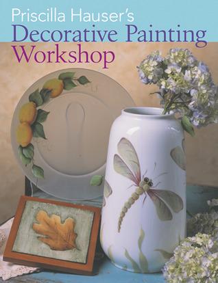 Priscilla Hauser's Decorative Painting Workshop