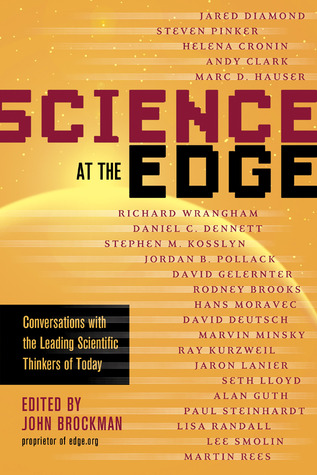 Science at the Edge: Conversations with the Leading Scientific Thinkers of Today