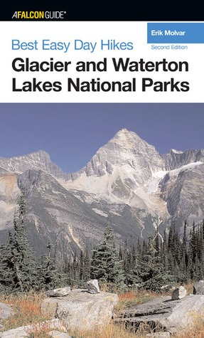 Best Easy Day Hikes Glacier and Waterton Lakes Best Easy Day Hikes Series