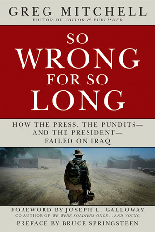 so-wrong-for-so-long-how-the-press-the-pundits-and-the-president-failed-on-iraq