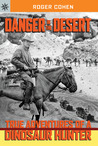 Danger in the Desert: True Adventures of a Dinosaur Hunter