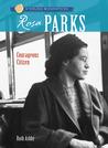 Rosa Parks: Courageous Citizen