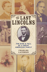 The Last Lincolns: The Rise  Fall of a Great American Family