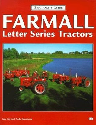 Farmall Letter Series Tractors by Guy Fay