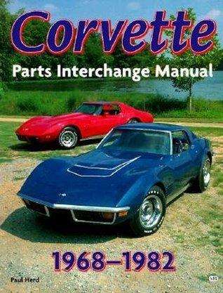 Corvette, 1968-1982: Parts Interchange Manual