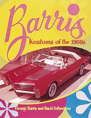 Barris Kustoms of the 1960s
