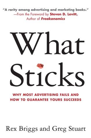 What Sticks by Rex Briggs