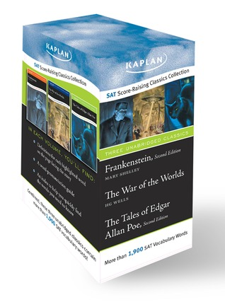 "Kaplan SAT Score-raising Classics Boxed Set: ""Frankenstein"", The Tales of Edgar Allan Poe AND ""The War of the Worlds"""