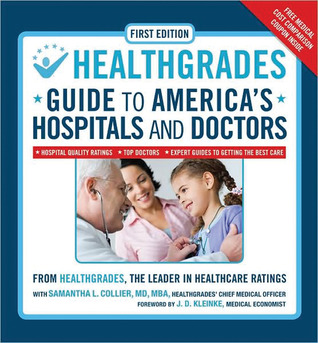 HealthGrades Guide to America's Hospitals and Doctors: Hospital Quality Ratings, Top Doctors, Expert Guides to Getting the Best Care