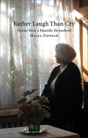 Rather Laugh than Cry: Stories from a Hassidic Household
