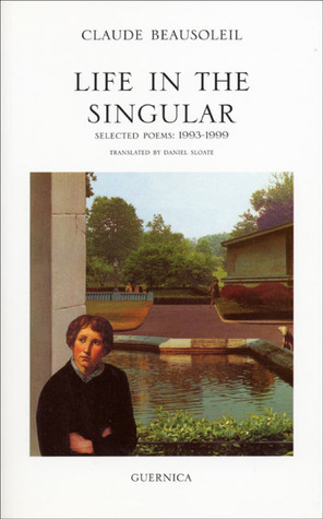 Life in the Singular: Selected Poems (Essential Poets series) (Essential Poets series)