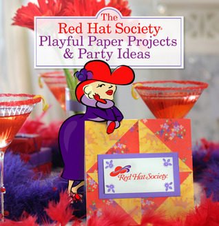 The Red Hat Society® Playful Paper Projects Party Ideas