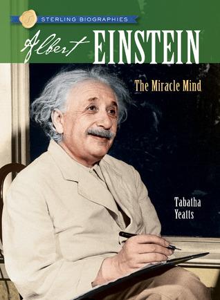 Albert Einstein: The Miracle Mind(Sterling Biographies)