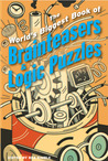 The World's Biggest Book of BrainteasersLogic Puzzles