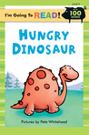 Hungry Dinosaur (I'm Going to Read Series)