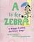 """A"" Is for Zebra by Mark Shulman"