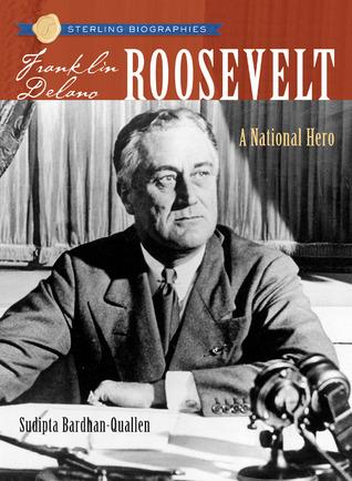 Franklin Delano Roosevelt by Sudipta Bardhan-Quallen
