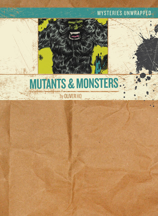 Mysteries Unwrapped™: Mutants  Monsters