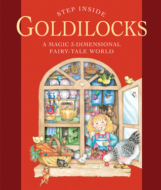 Step Inside: Goldilocks: A Magic 3-Dimensional Fairy-Tale World