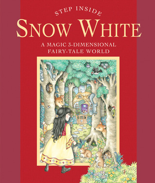 Step Inside: Snow White: A Magic 3-Dimensional Fairy-Tale World