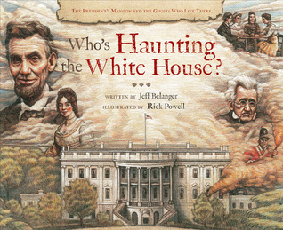 Who's Haunting the White House? by Jeff Belanger