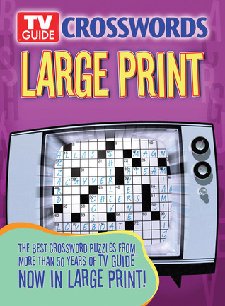 TV Guide Crosswords Large Print: The Best Crossword Puzzles from More Than 50 Years of TV Guide Now in Large Print!