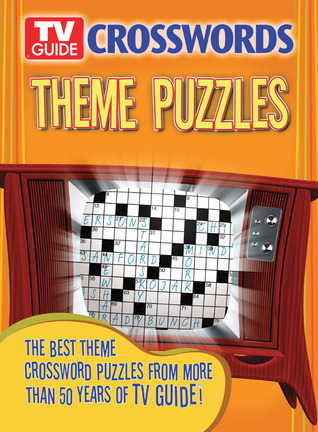 TV Guide Crosswords Theme Puzzles: The Best Theme Crossword Puzzles from More Than 50 Years of TV Guide!