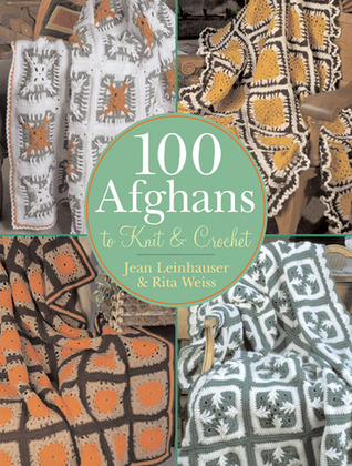 100 Afghans to Knit  Crochet by Jean Leinhauser