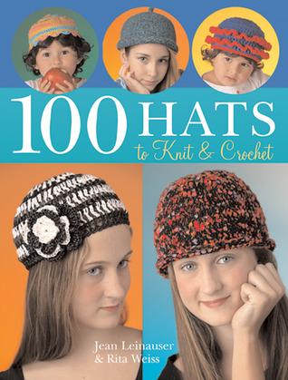 100 Hats to Knit  Crochet