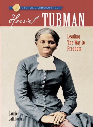 Harriet Tubman: Leading the Way to Freedom