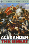 Alexander the Great by John Gunther