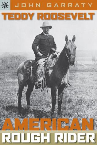 Teddy Roosevelt: American Rough Rider