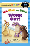 Ink, Wink, and Blink Work Out! (I'm Going to Read Series)