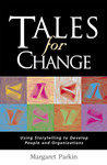 Tales for Change: Using Storytelling to Develop People and Organizations
