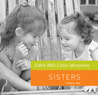 Life's BIG Little Moments: Sisters