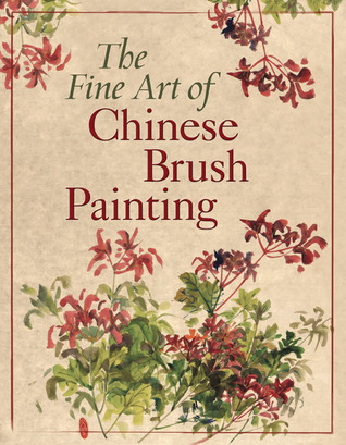 The Fine Art of Chinese Brush Painting
