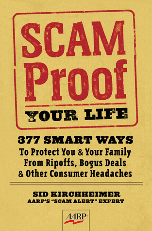 Scam-Proof Your Life by Sid Kirchheimer
